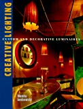 img - for Creative Lighting: Custom and Decorative Luminaires book / textbook / text book