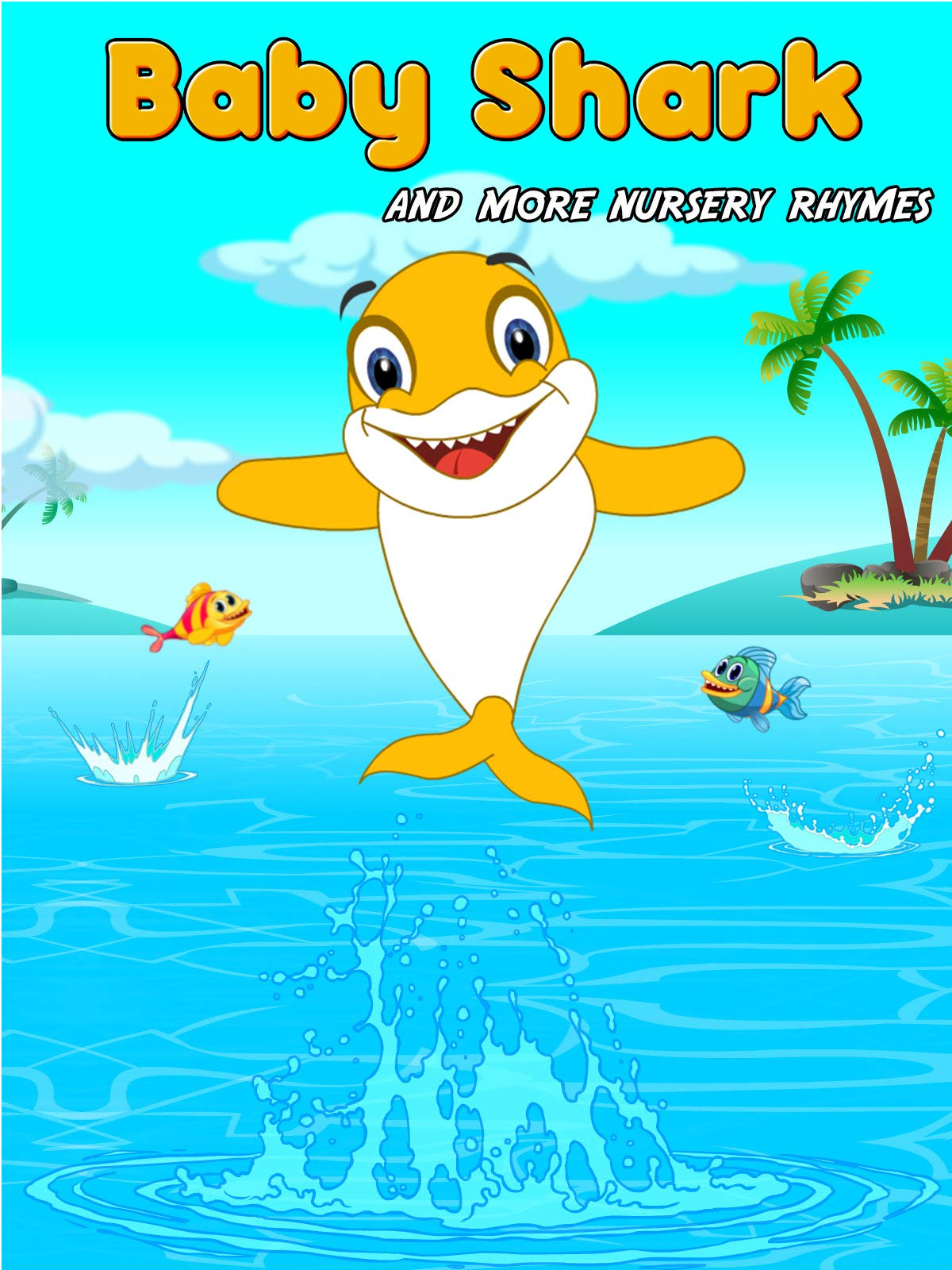 Baby Shark And More Nursery Rhymes