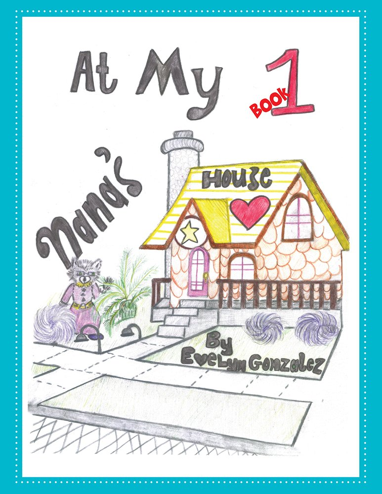At My Nana's House: Book 1 - Kindle edition by Evelyn Gonzalez ...