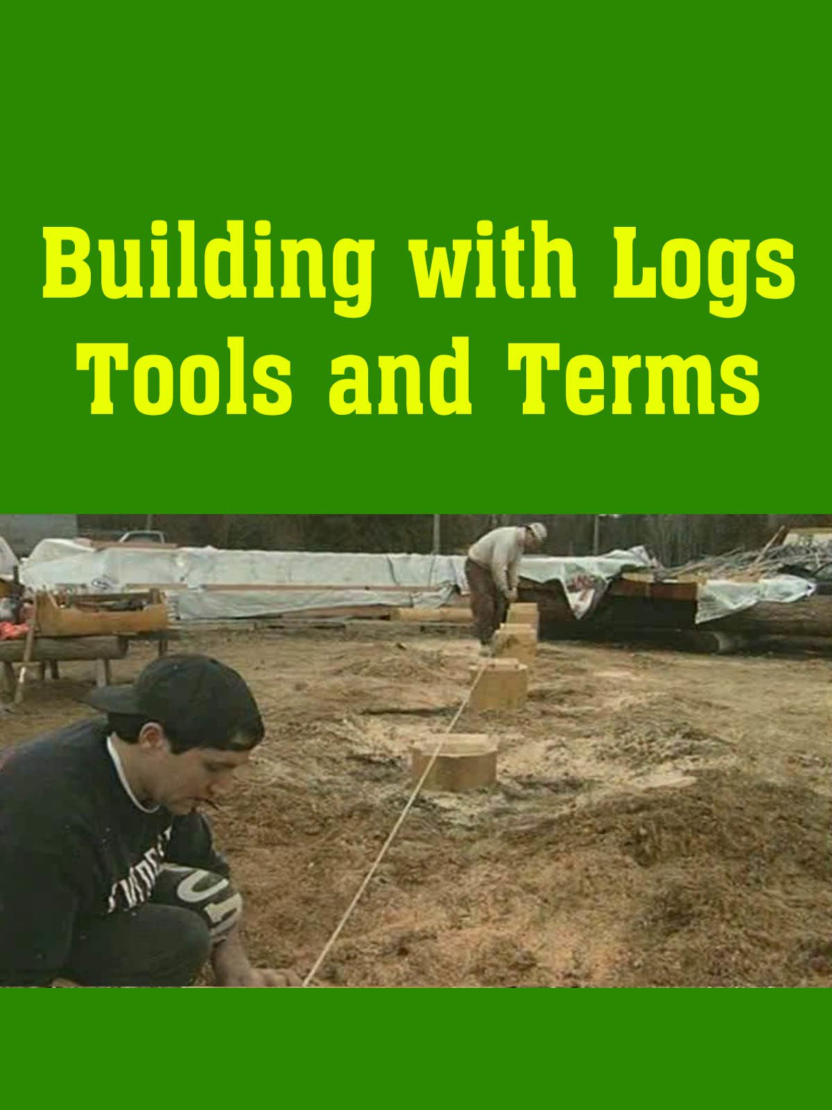 Building with Logs Tools and Terms