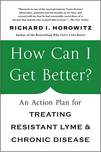 How Can I Get Better?: An Action Plan for Treating Resistant Lyme and Chronic Disease