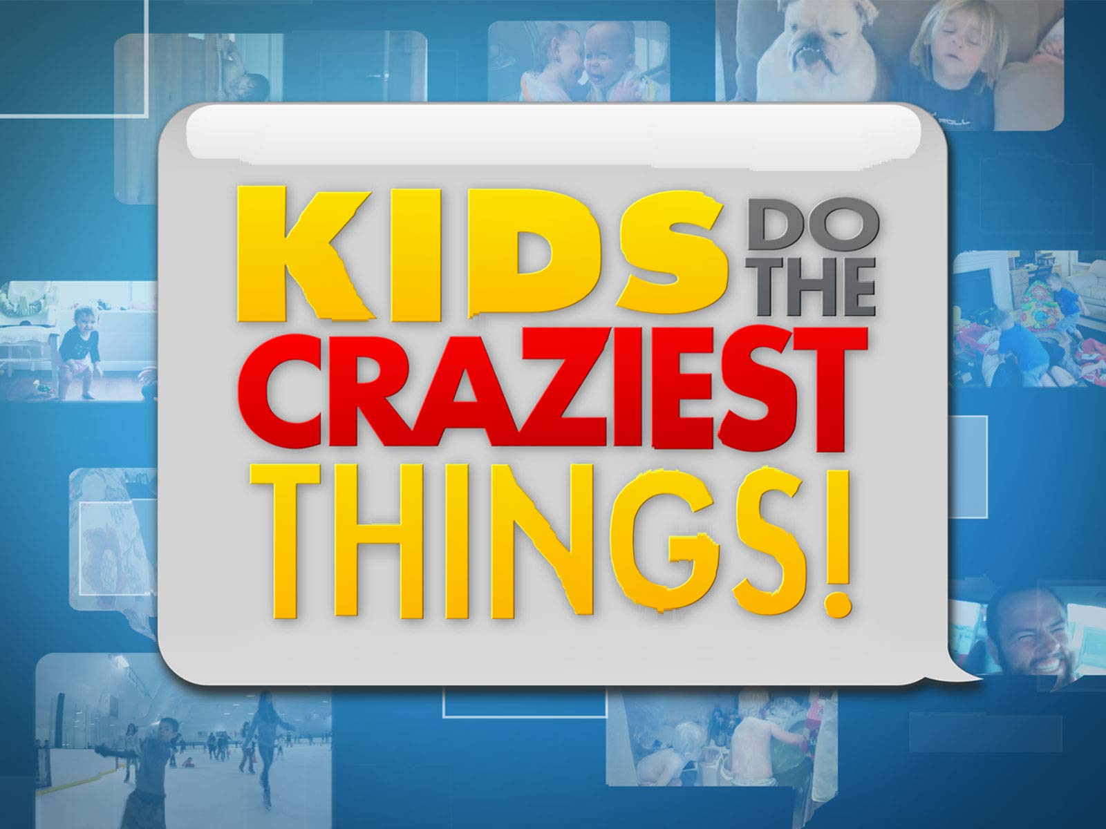 Kids Do The Craziest Things! - Season 1