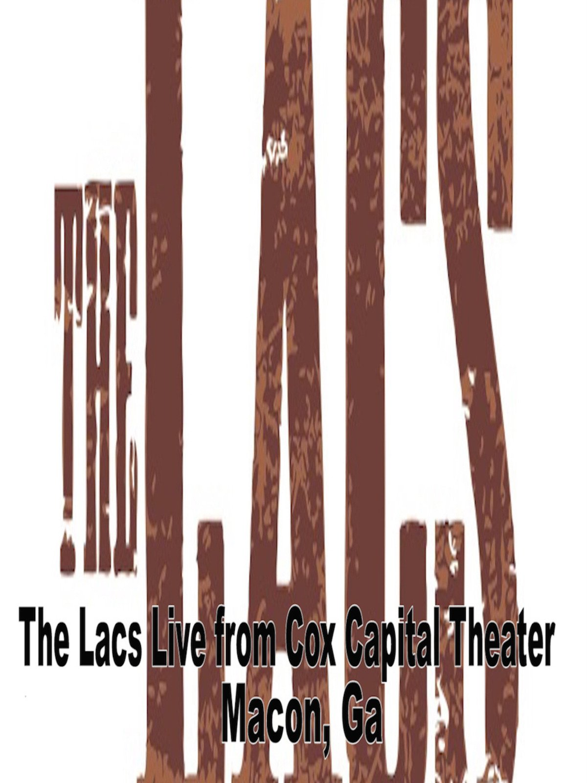 The Lacs Live from Cox Capital Theater, Macon Ga on Amazon Prime Video UK