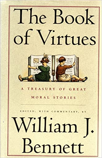 The Book of Virtues (A Treasury of Great Moral Stories) written by William John Bennett
