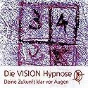 Die VISION Hypnose: Hol Dir Deine Zukunft klar vor Augen Hörbuch von Chris Mulzer Gesprochen von: Chris Mulzer