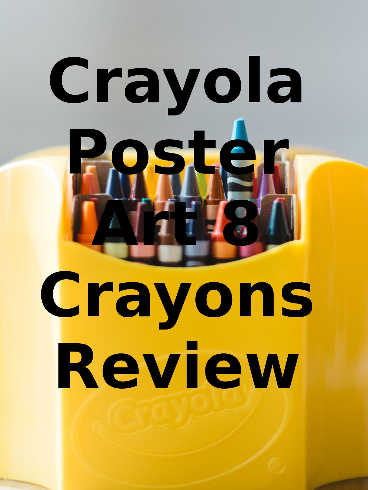 Review: Crayola Poster Art 8 Crayons Review
