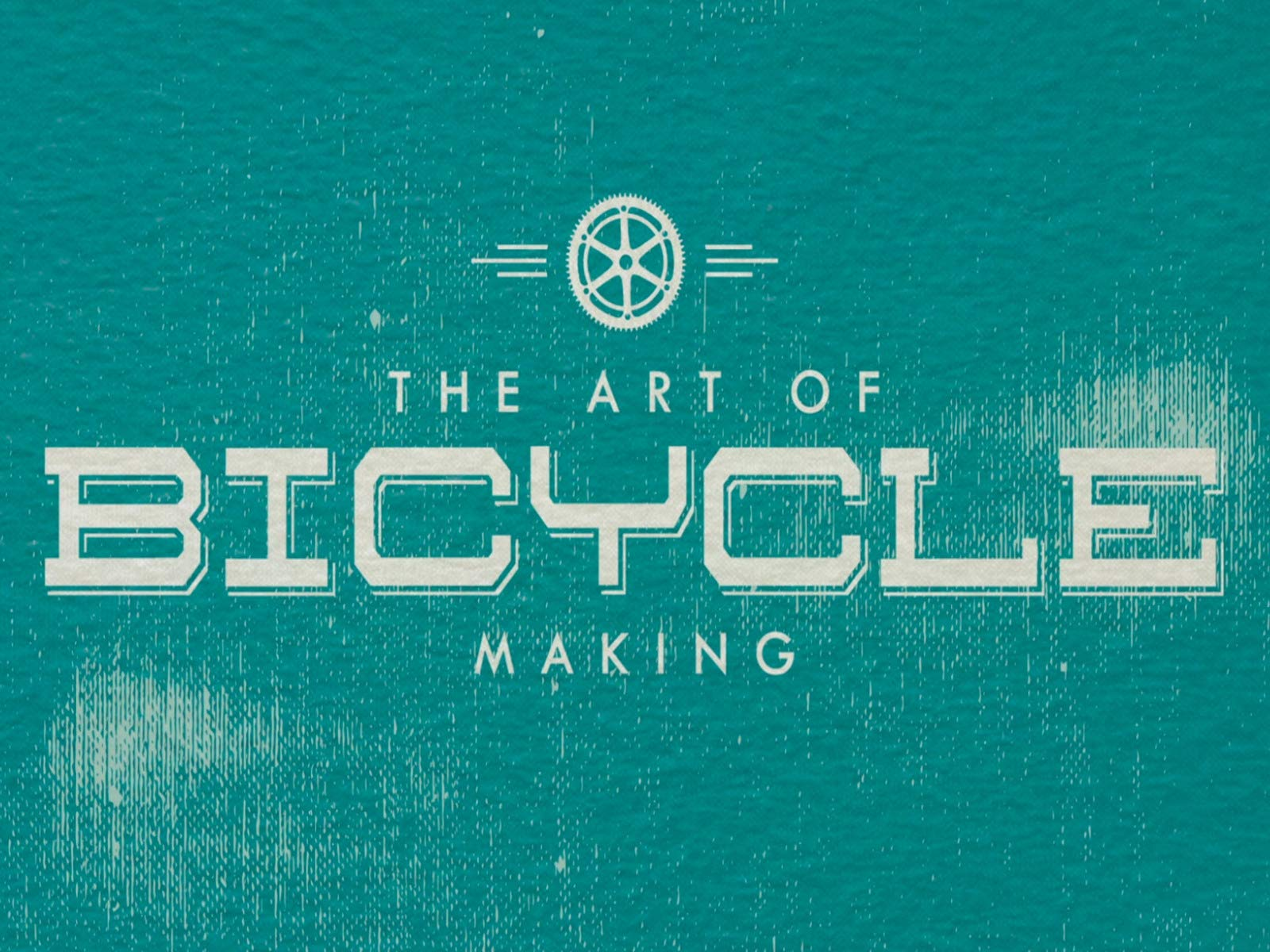 The Art of Bicycle Making - Season 1