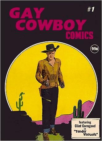 "Gay Cowboy Comics #1: Clint Corngood in ""Tender Victuals"" written by Todd Frye"