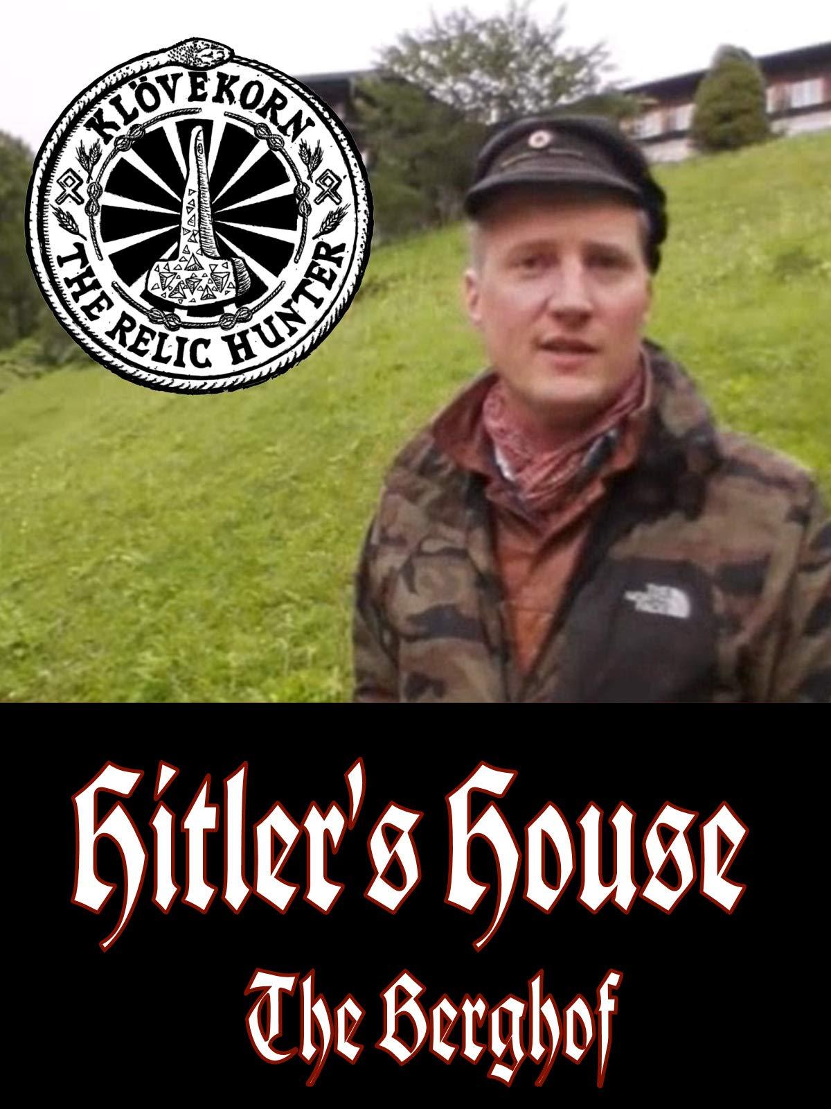 Hitler's House - The Berghof: Klovekorn the Relic Hunter