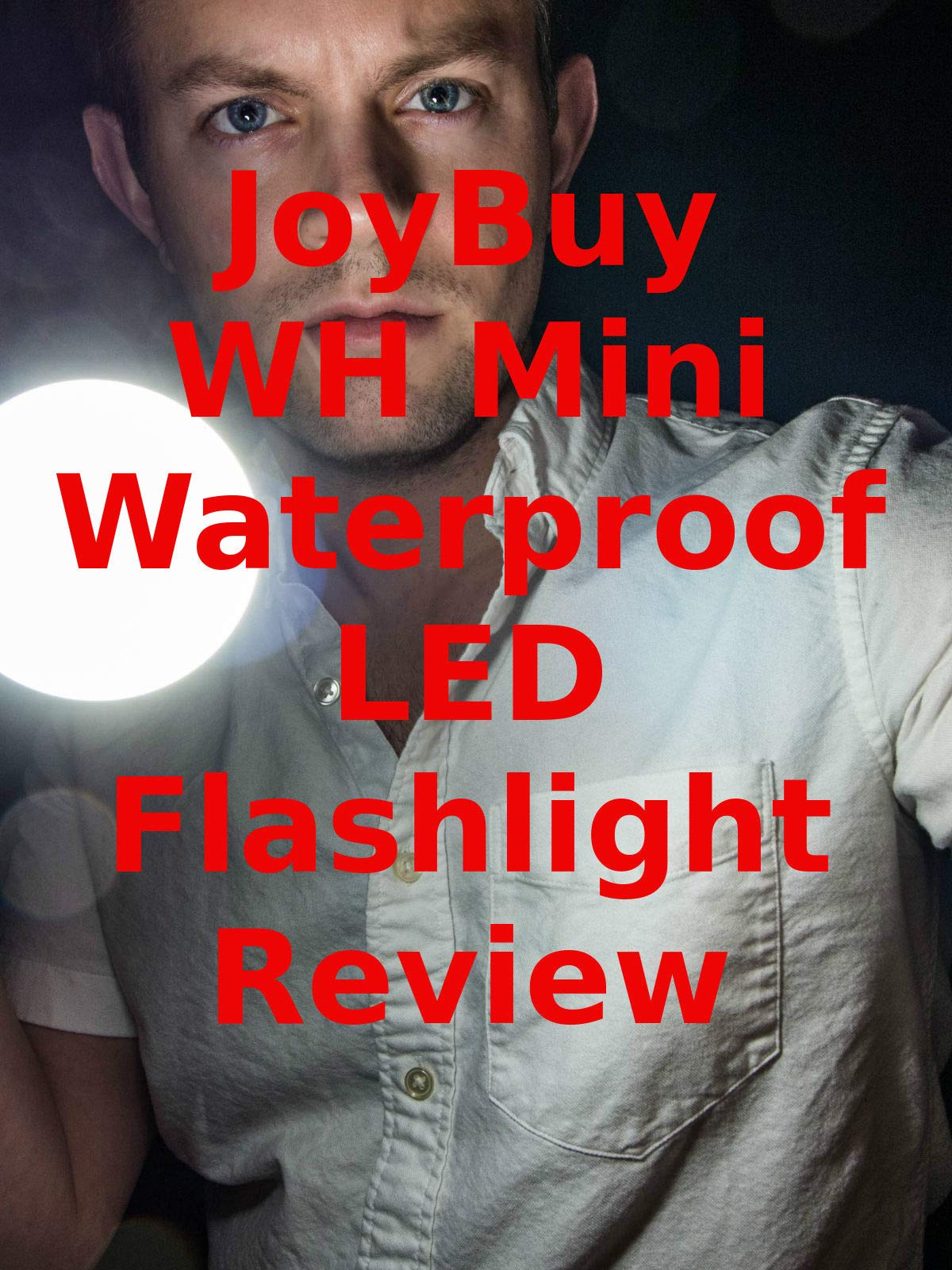 Review: JoyBuy WH Mini Waterproof LED Flashlight Review on Amazon Prime Video UK