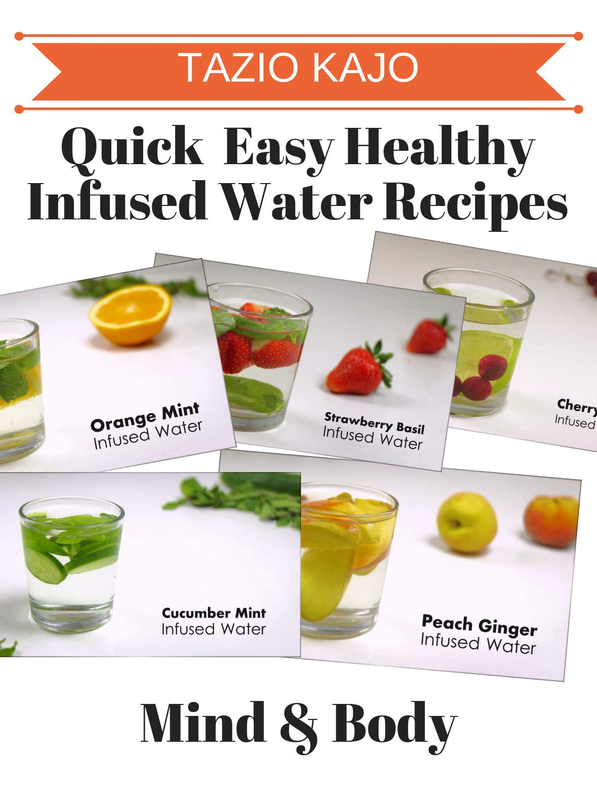 Quick & Easy Healthy Infused Water Recipes