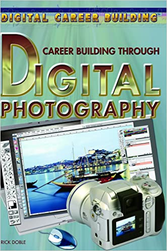 Career Building Through Digital Photography (Digital Career Building)
