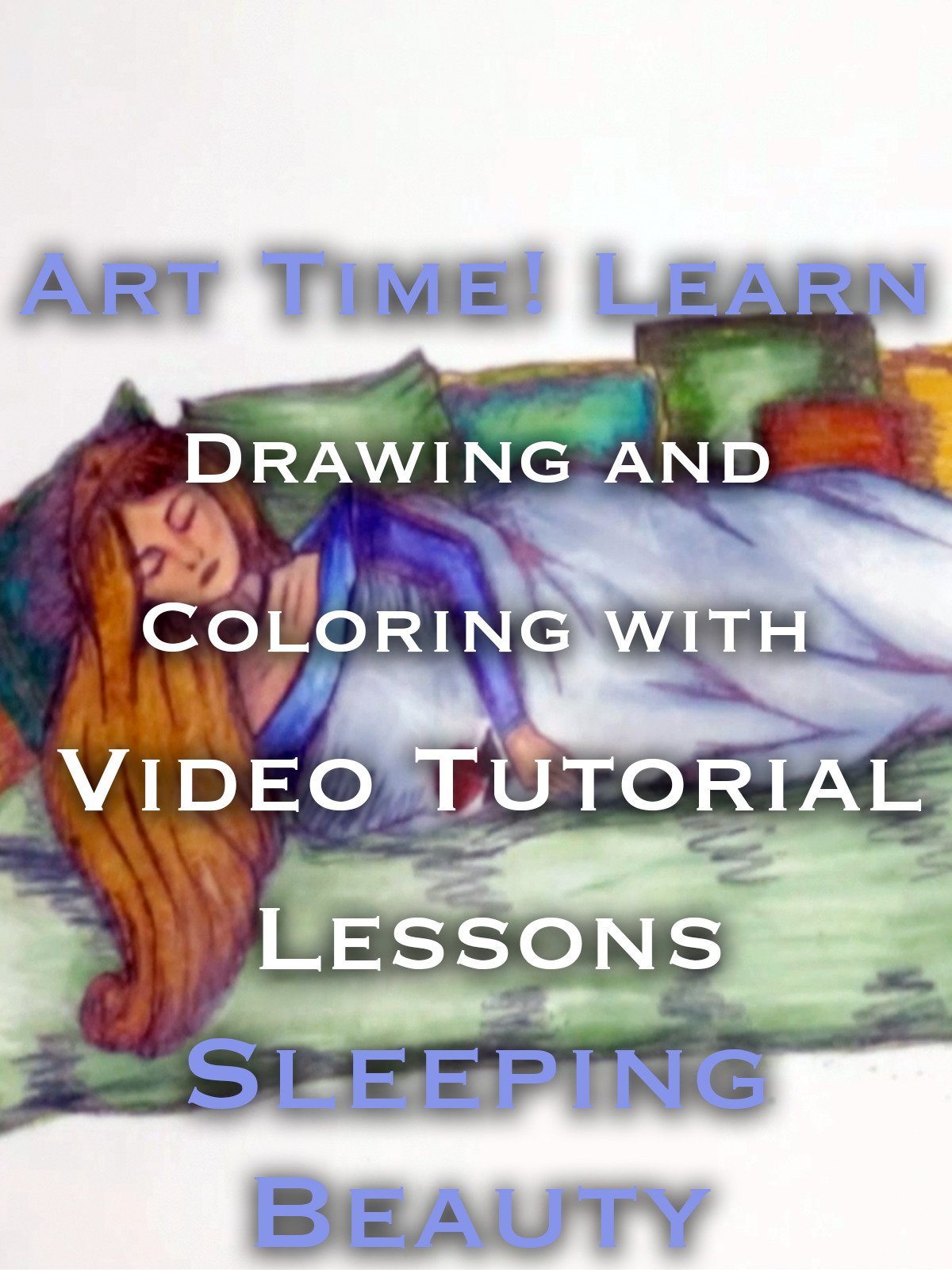 Art Time! Learn Drawing and Coloring with Video Tutorial Lessons Sleeping Beauty