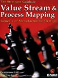 img - for Value Stream and Process Mapping: The Strategos Guide to book / textbook / text book