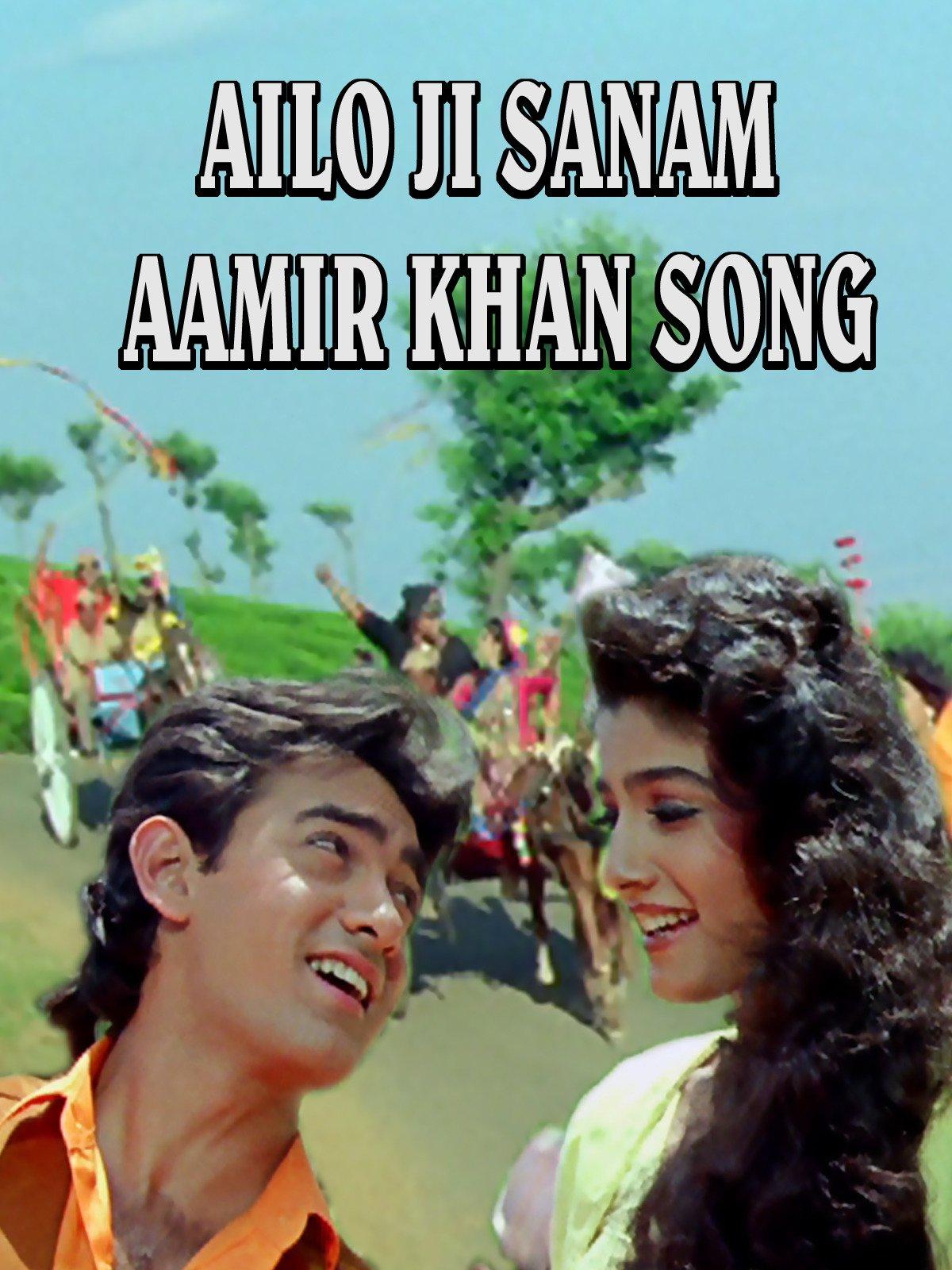 Ailo Ji Sanam Aamir Khan Song