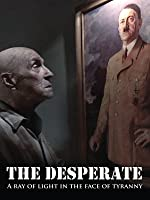 Desperate: A Ray of Light in the Face of Tyranny