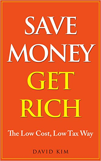 Save Money Get Rich: The Low Cost, Low Tax Way