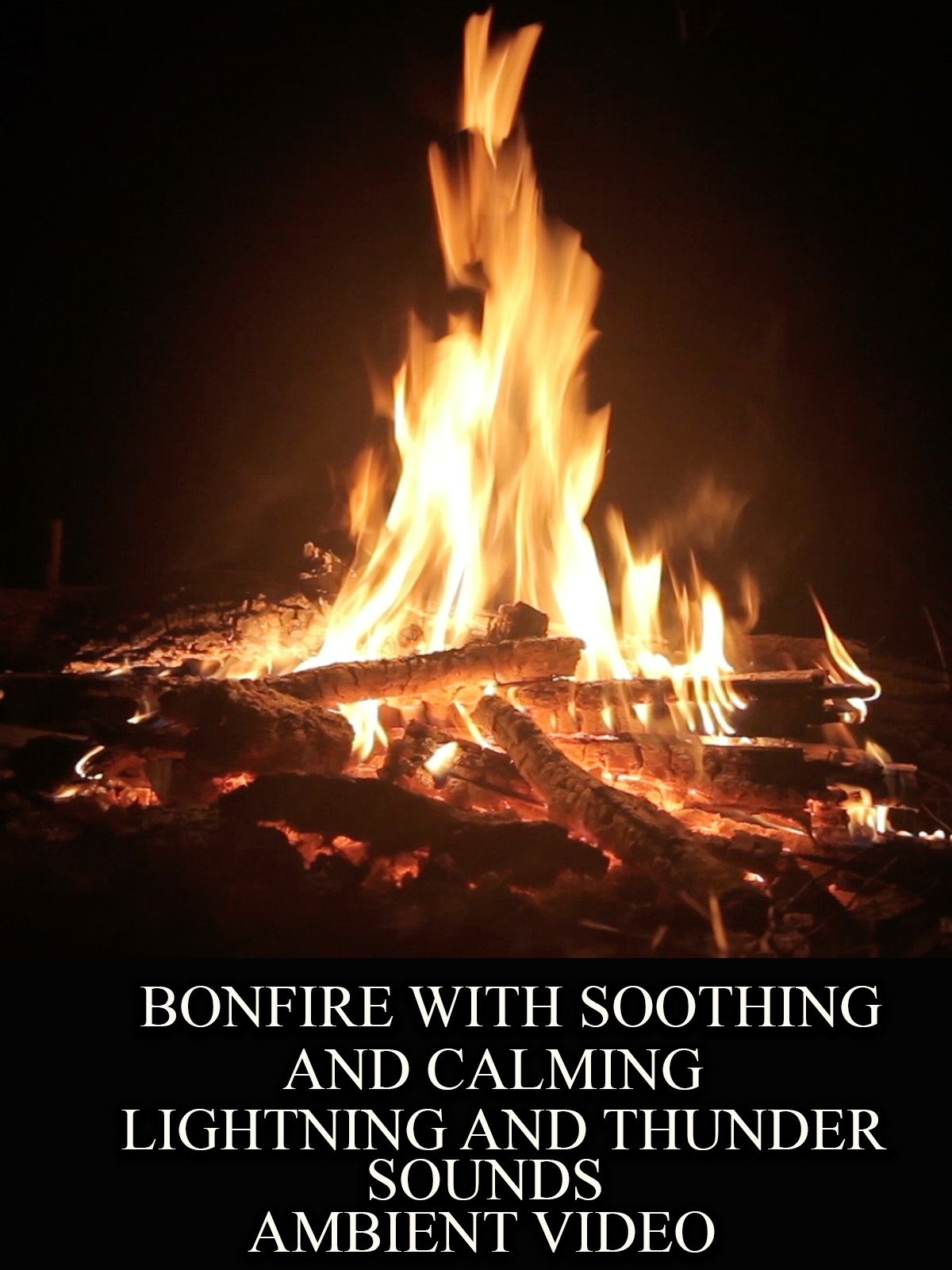 Bonfire with soothing and calming lightning and thunder sounds ambient video