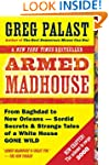 Armed Madhouse: From Baghdad to New O...