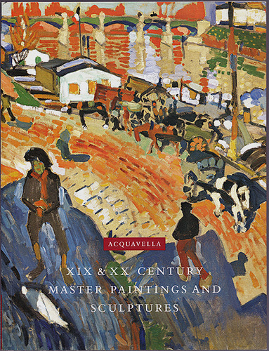 XIX and XX Century Master Paintings and Sculptures: An Exhibition October 15 - November 20, 2004, Acquavella Galleries