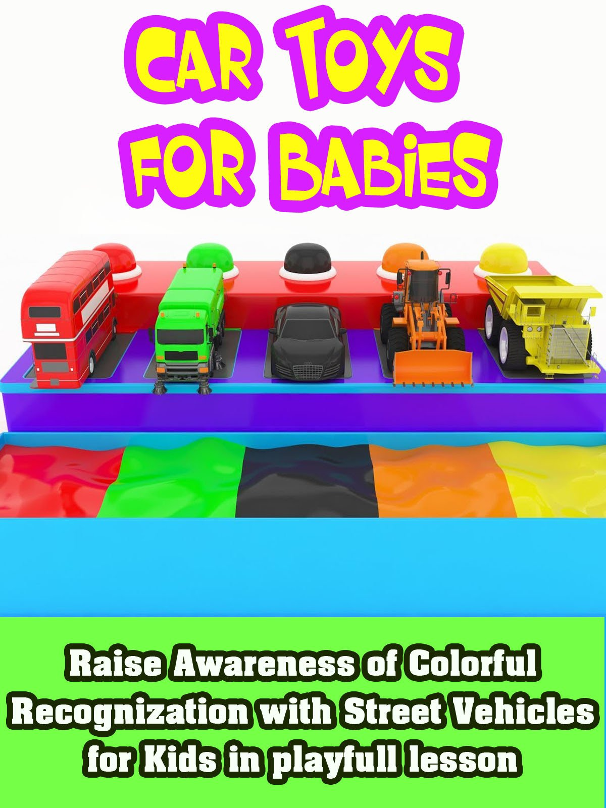 Raise Awareness of Colorful Recognization with Street Vehicles for Kids in playfull lesson