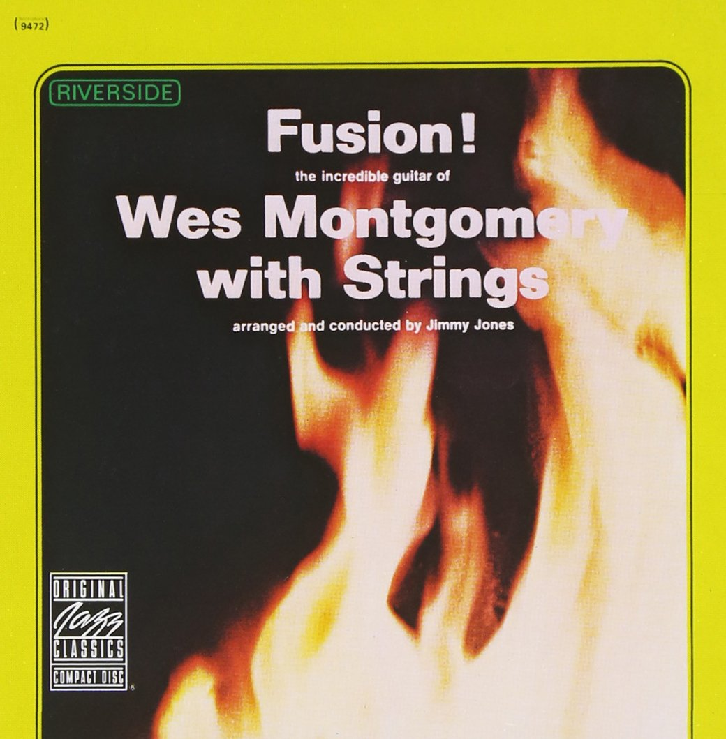 Fusion! Wes Montgomery With Strings