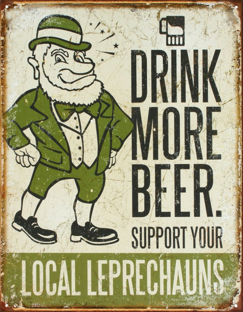 Drink More Beer Support Your Local Leprechauns Tin Sign 13 x 16in 0