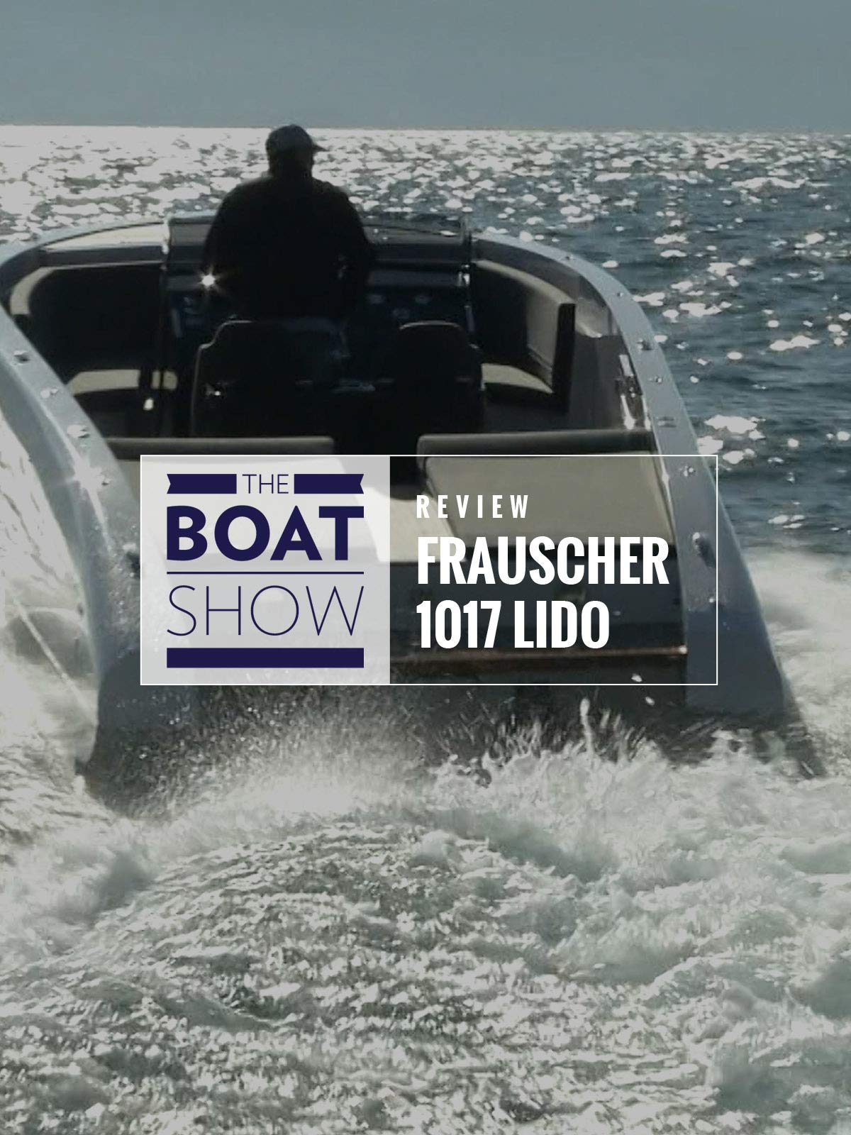 Review: Frauscher 1017 Lido vs GT - The Boat Show on Amazon Prime Instant Video UK