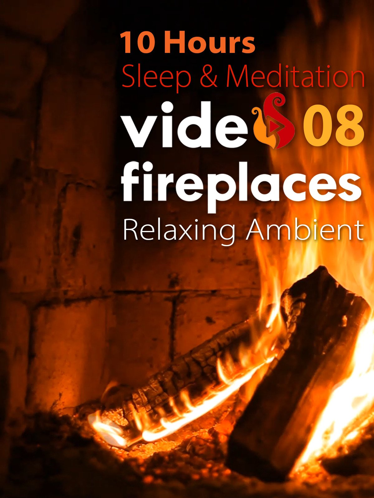 10 Hours Sleep & Meditation Video Fireplaces 08 Relaxing Ambient