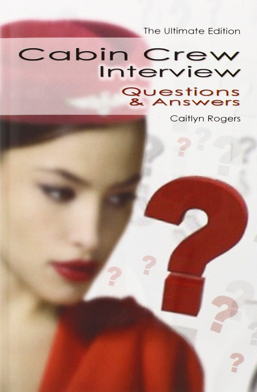 buy cabin crew interview questions answers the flight attendant buy cabin crew interview questions answers the flight attendant interview just got even easier book online at low prices in cabin crew interview