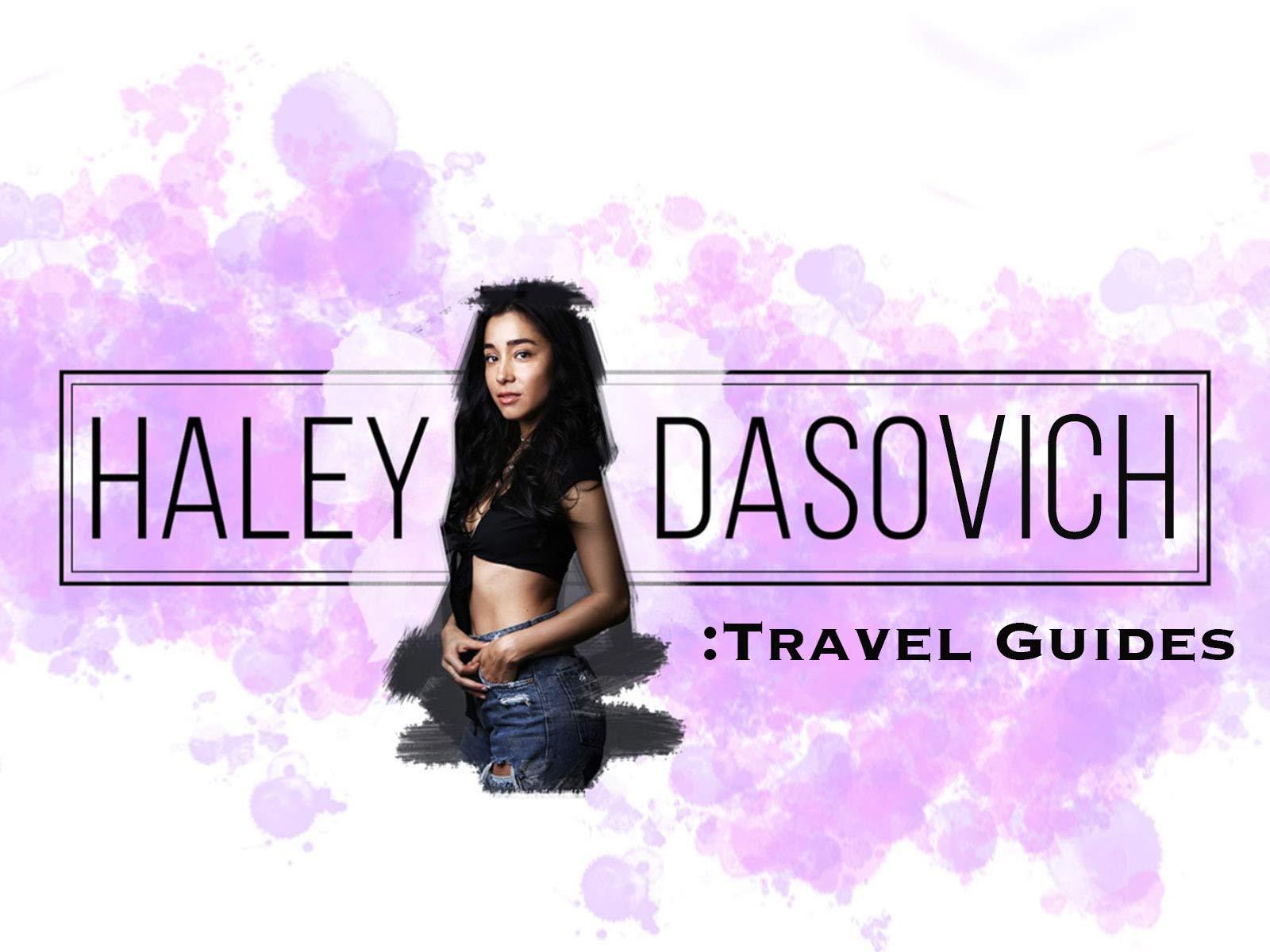 Haley Dasovich: Travel Guides - Season 1
