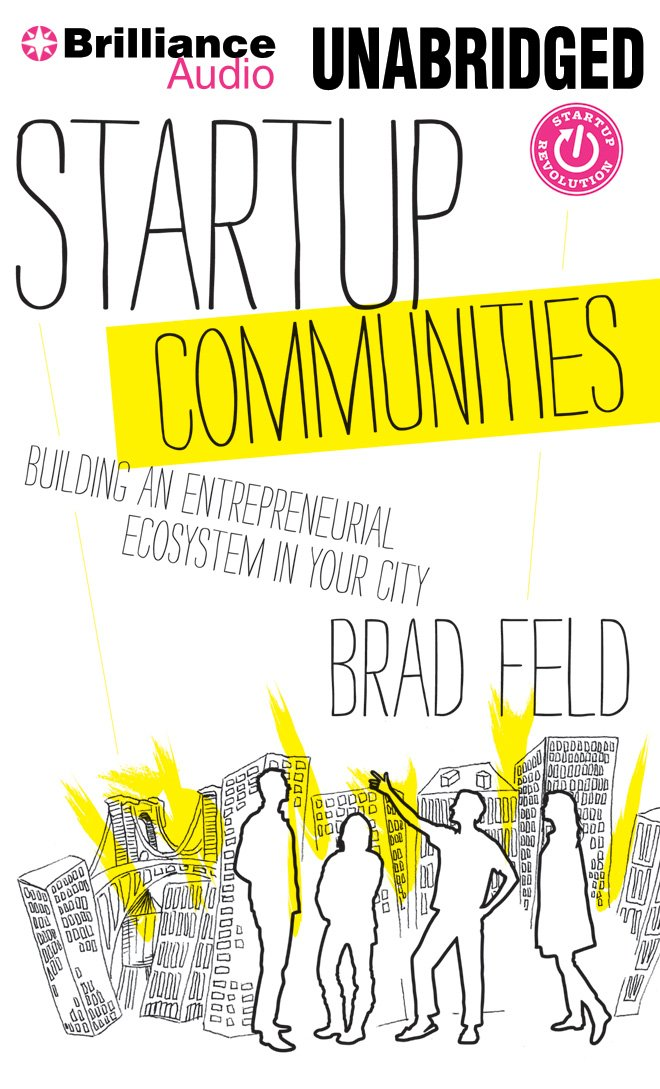 Startup Communities: Building an Entrepreneurial Ecosystem in Your ...