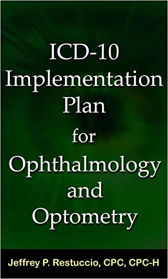 ICD-10 Implementation Plan for Ophthalmology and Optometry written by Jeffrey P. Restuccio