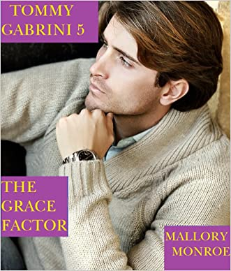 Tommy Gabrini: The Grace Factor (Tommy Gabrini Series Book 5) written by Mallory Monroe
