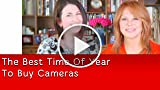 The Best Time Of Year To Buy Cameras, from Lauren...