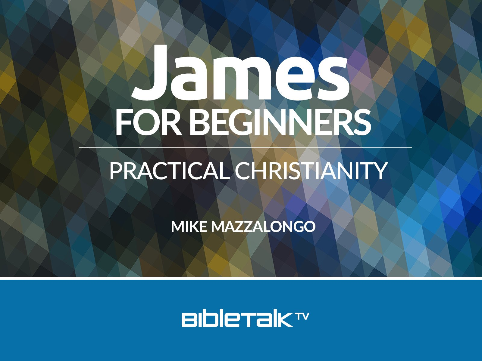 James for Beginners: Practical Christianity - Season 1