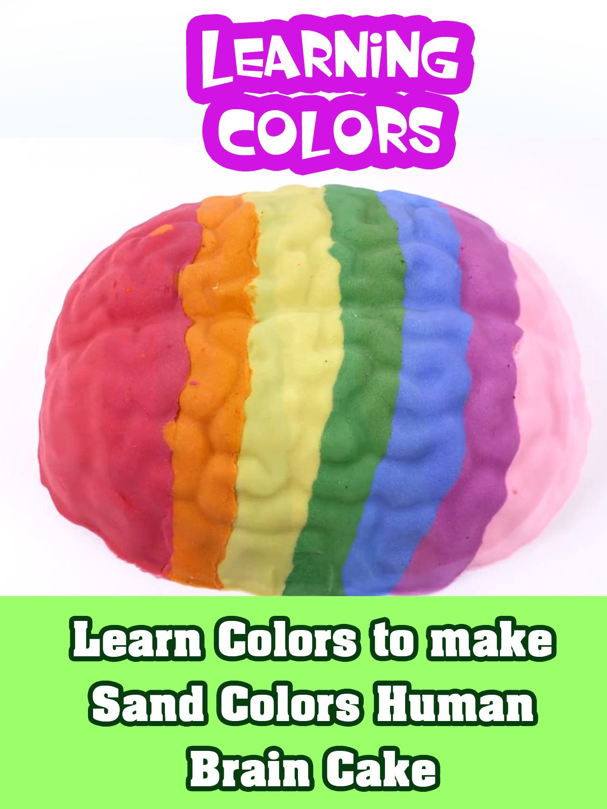 Learn Colors to make Sand Colors Human Brain Cake