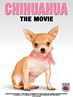 Chihuahua The Movie