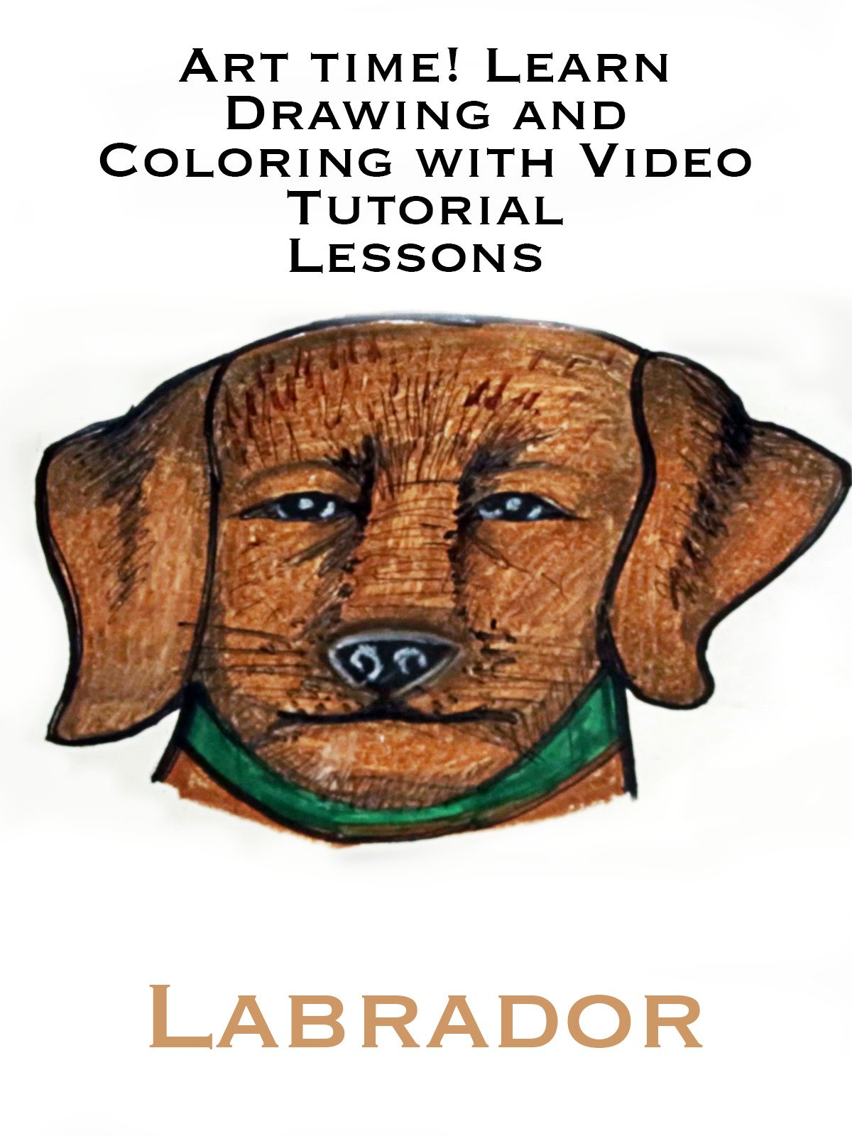 Art Time! Learn Drawing and Coloring with Video Tutorial Lessons Labrador