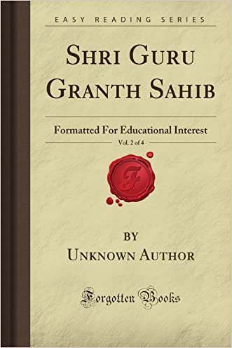 Shri Guru Granth Sahib, Vol. 2 of 4: Formatted For Educational Interest (Forgotten Books)