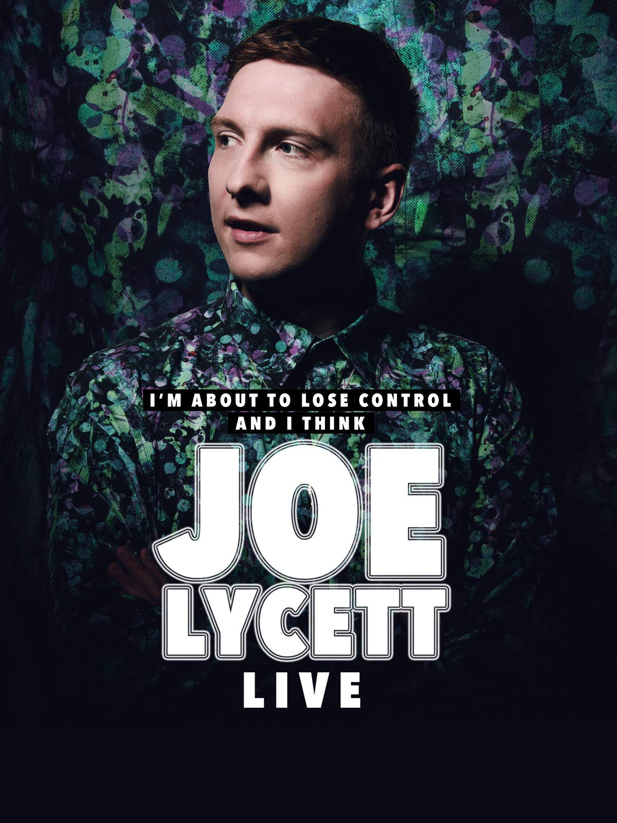 Joe Lycett I'm About to Lose Control And I Think Joe Lycett Live on Amazon Prime Video UK
