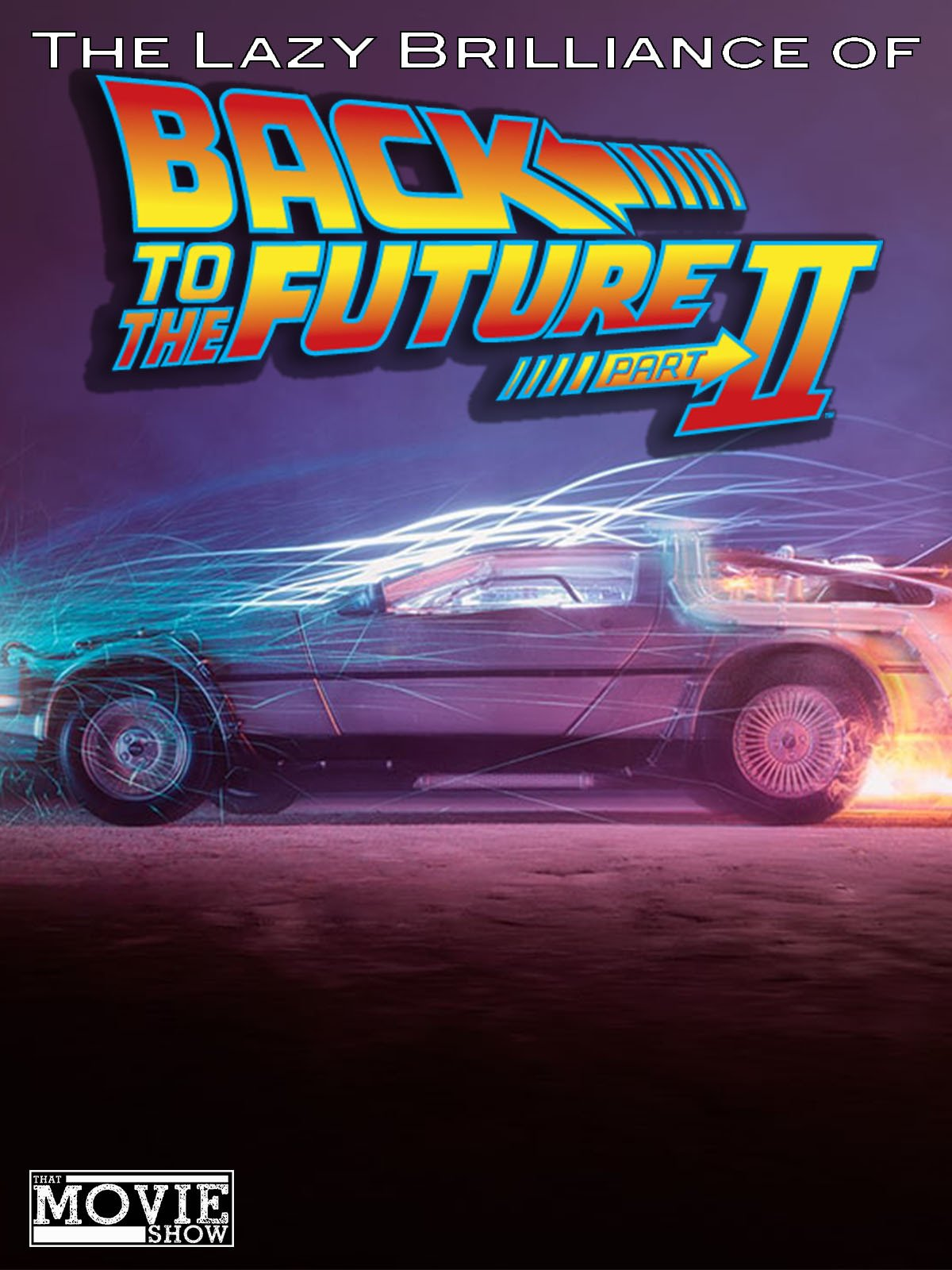 The Lazy Brilliance of Back to the Future Part II on Amazon Prime Instant Video UK