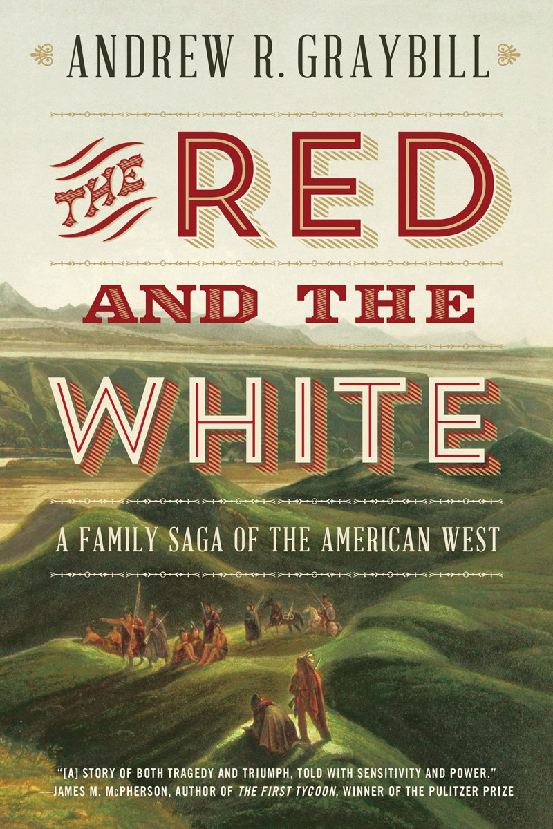 The red and the white : a family saga of the American West