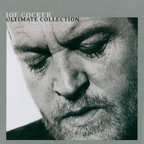 Joe Cocker Ultimate Collection: What Are You Listening To Right Now? Vol. 64