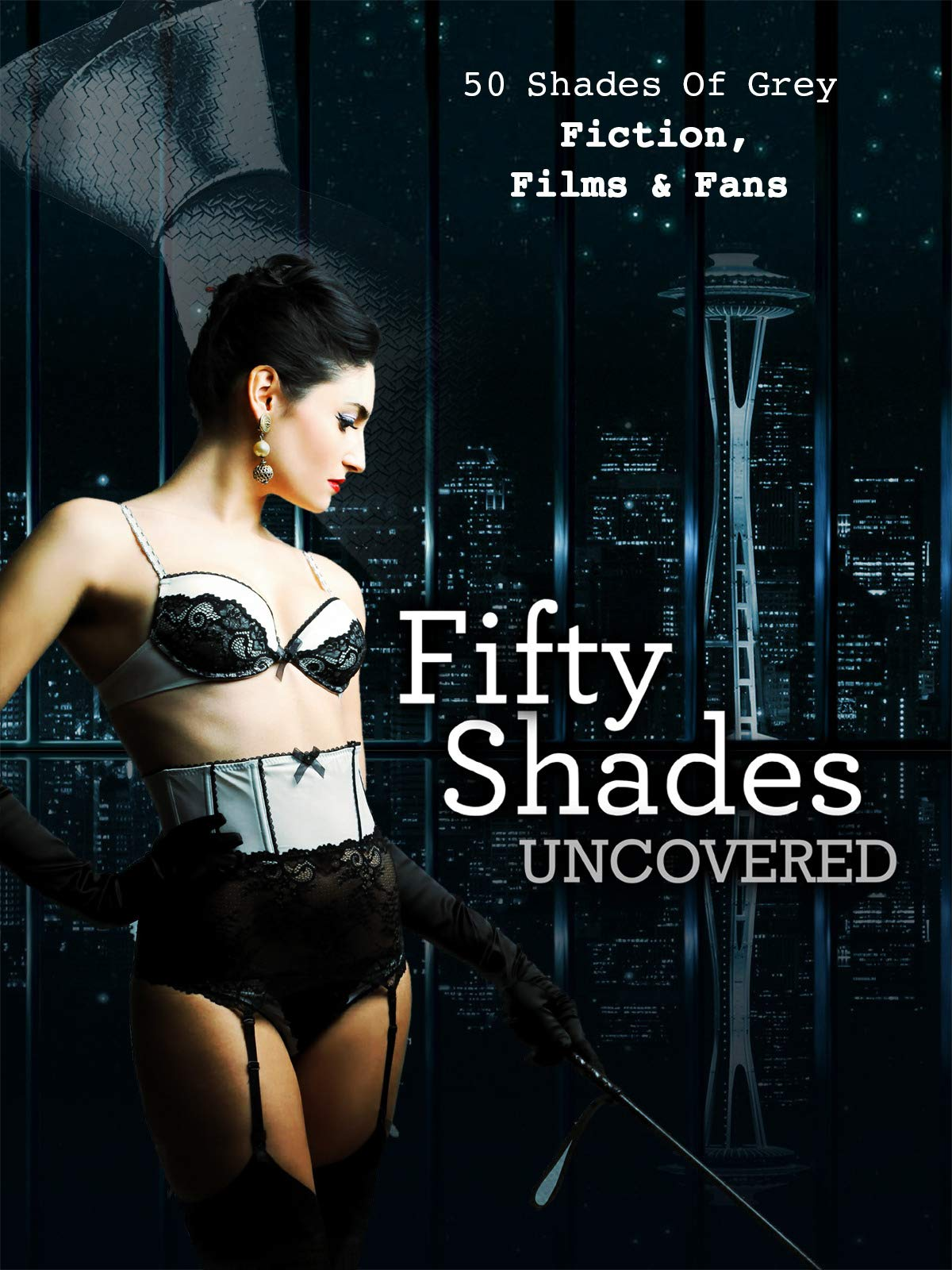 Fifty Shades Uncovered on Amazon Prime Instant Video UK