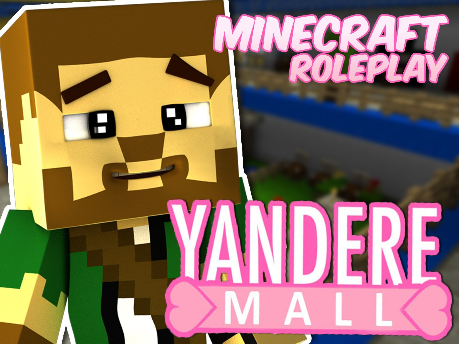 Yandere Mall (Minecraft Roleplay) - Season 1