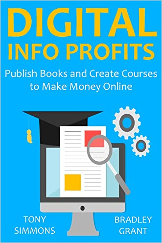 DIGITAL INFO PROFITS - 2016: Publish Books and Create Courses to Make Money Online