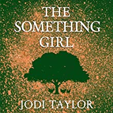 The Something Girl: The Frogmorton Farm Series, Book 2 Audiobook by Jodi Taylor Narrated by Lucy Price-Lewis