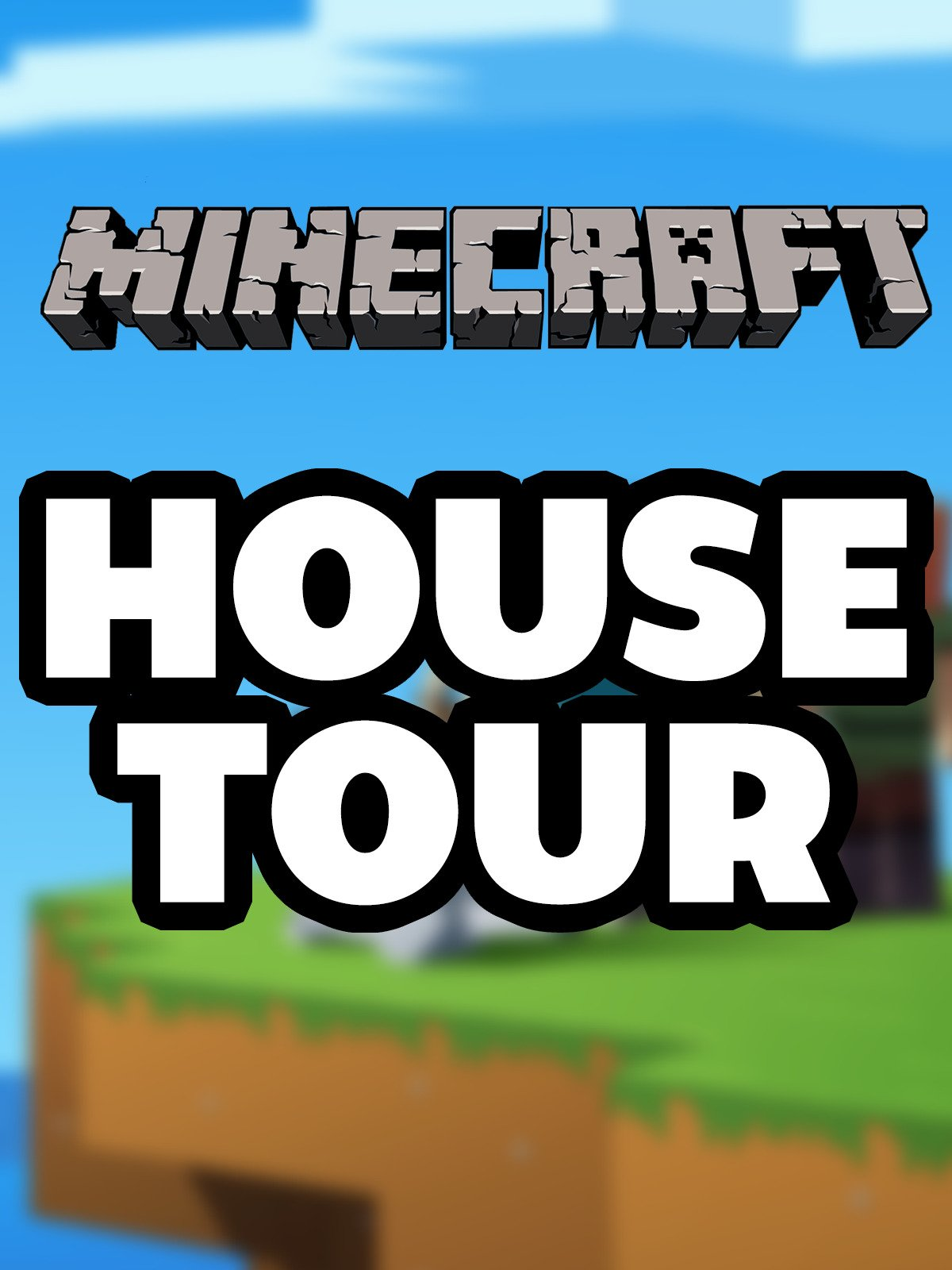 Clip: Minecraft House Tour