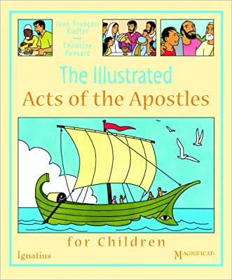 The Illustrated Acts of the Apostles for Children written by Jean-Francois Kieffer